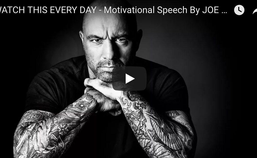 WATCH THIS EVERY DAY – Motivational Speech By JOE ROGAN